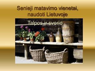 Senieji matavimo vienetai, naudoti Lietuvoje