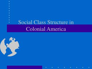 Social Class Structure in  Colonial America