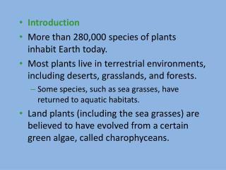 Introduction More than 280,000 species of plants inhabit Earth today.