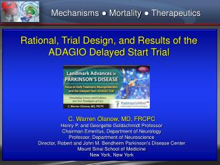 Rational, Trial Design, and Results of the ADAGIO Delayed Start Trial