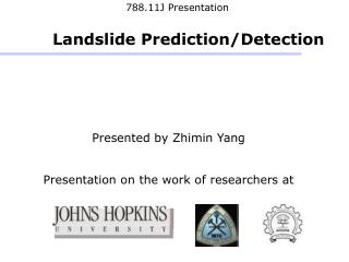 788.11J Presentation Landslide Prediction/Detection