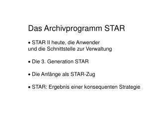 Das Archivprogramm STAR  STAR II heute, die Anwender  und die Schnittstelle zur Verwaltung