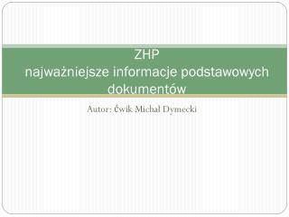 ZHP  najważniejsze informacje podstawowych dokumentów