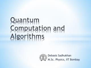 Quantum Computation and Algorithms
