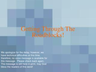 Getting Through The Roadblocks!
