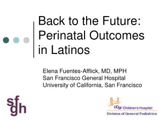 Back to the Future:  Perinatal Outcomes in Latinos
