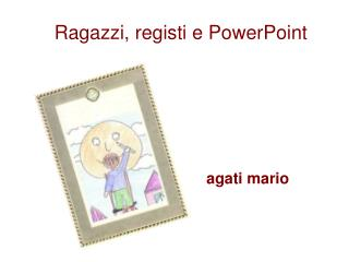 Ragazzi, registi e PowerPoint
