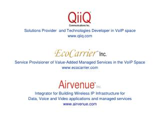 Solutions Provider  and Technologies Developer in VoIP space qiiq