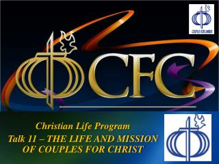 Christian Life Program Talk 11 – THE LIFE AND MISSION OF COUPLES FOR CHRIST