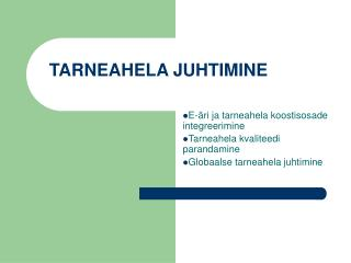 TARNEAHELA JUHTIMINE