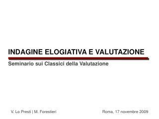 INDAGINE ELOGIATIVA E VALUTAZIONE