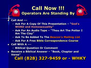 Call Now !!! Operators Are Standing By