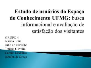 GRUPO 4 Jéssica Lima Júlio de Carvalho Tatiane  Oliveira Camila Medeiros Janaína de Souza
