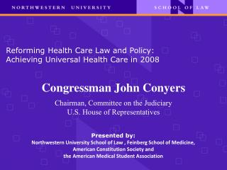 Reforming Health Care Law and Policy:  Achieving Universal Health Care in 2008