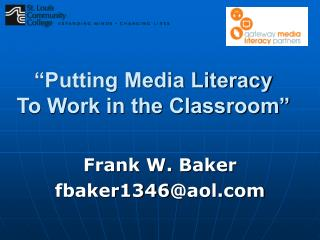 """Putting Media Literacy  To Work in the Classroom"""