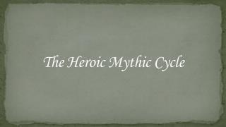 The Heroic Mythic Cycle