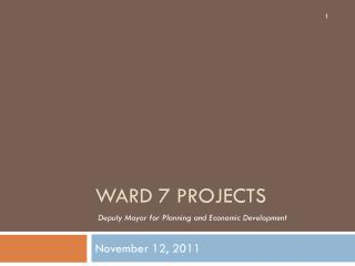 Ward 7 Projects