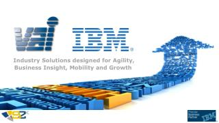 Industry Solutions designed for Agility, Business Insight, Mobility and Growth