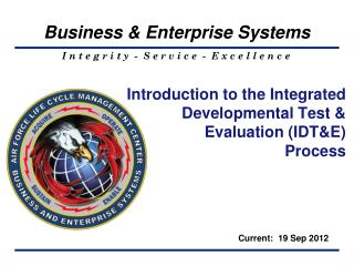 Introduction to the Integrated  Developmental Test &  Evaluation (IDT&E) Process