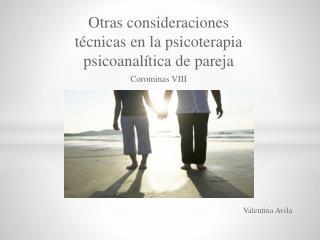Otras consideraciones t�cnicas en la psicoterapia psicoanal�tica de pareja Corominas VIII