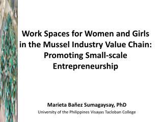 Marieta Bañez Sumagaysay, PhD University of the Philippines Visayas Tacloban College