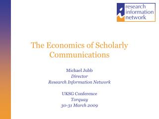 The Economics of Scholarly Communications