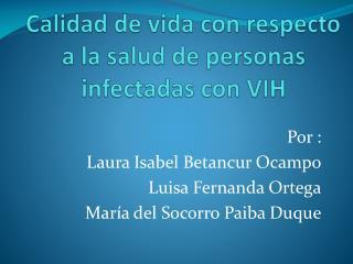 Calidad  de  vida  con  respecto  a la  salud  de personas  infectadas  con VIH