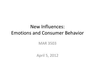 New Influences:  Emotions and Consumer  B ehavior