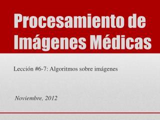 Procesamiento  de  Imágenes Médicas