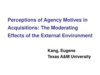 Perceptions of Agency Motives in Acquisitions: The Moderating Effects of the External Environment