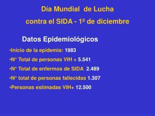 Día Mundial  de Lucha  contra el SIDA - 1º de diciembre Datos Epidemiológicos
