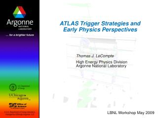 ATLAS Trigger Strategies and Early Physics Perspectives
