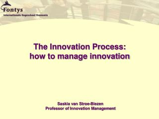 The Innovation Process:  how to manage innovation