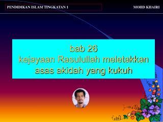 bab 26  kejayaan Rasulullah meletakkan asas akidah yang kukuh