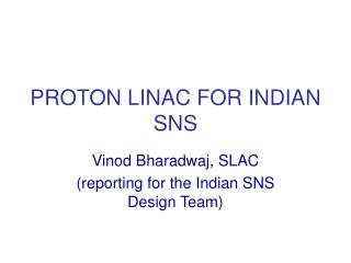 PROTON LINAC FOR INDIAN SNS