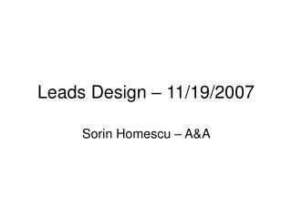 Leads Design – 11/19/2007