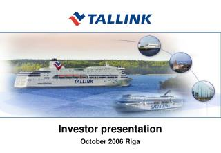 Investor presentation October 2006 Riga