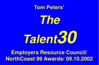 Tom Peters' The  Talent 30 Employers Resource Council/ NorthCoast 99 Awards/ 09.10.2002