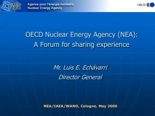 OECD Nuclear Energy Agency (NEA): A Forum for sharing experience