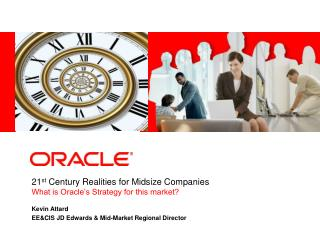 21st Century Realities for Midsize Companies  What is Oracle s Strategy for this market