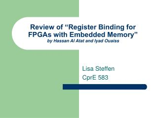 "Review of ""Register Binding for FPGAs with Embedded Memory"" by Hassan Al Atat and Iyad Ouaiss"