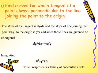 The slope of the tangent is dy/dx and the slope of line joining the
