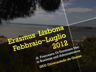 Erasmus  Lisbona Febbraio~Luglio 2012