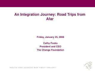 An Integration Journey: Road Trips from Afar