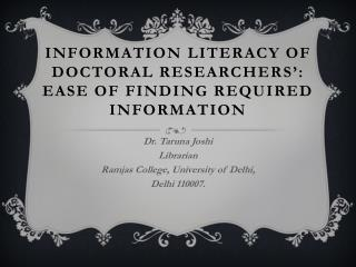 Information  Literacy  of  Doctoral Researchers ': Ease of  Finding Required Information