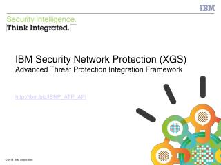 IBM Security Network Protection (XGS) Advanced Threat Protection Integration Framework