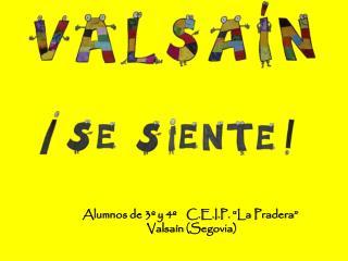 "Alumnos de 3º y 4º    C.E.I.P. ""La Pradera"" Valsaín  (Segovia)"