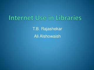 Internet Use in  Libraries