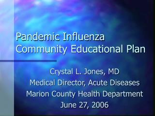 Pandemic Influenza Community Educational Plan