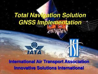 Total Navigation Solution GNSS Implementation